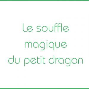 DMVM - Le souffle magique du petit dragon